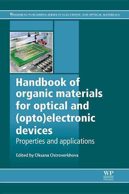 Handbook of Organic Materials for Optical and Optoelectronic Devices By Ostroverkhova, Oksana (EDT)